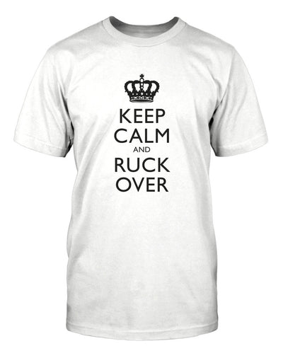 Keep Calm and Ruck Over
