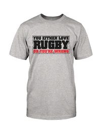 You Either Love Rugby Or You're Wrong