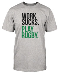 Work Sucks Play Rugby