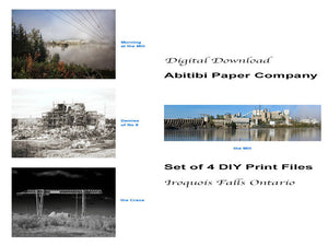Digital Download Set of 4 DIY Print Files of the Abitibi Paper Company Iroquois Falls Ontario, Morning at the Mill, Demise of No 8, the Crane, the Mill