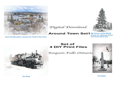 Digital Down, Set of 4 DIY print files titled: Around Town Set 1, from the mountain; Across the Field to the Farm, the Shay, My Corner of the World; Anson Dr. Veterans Dr. and Devonshire Ave, Cenotaph