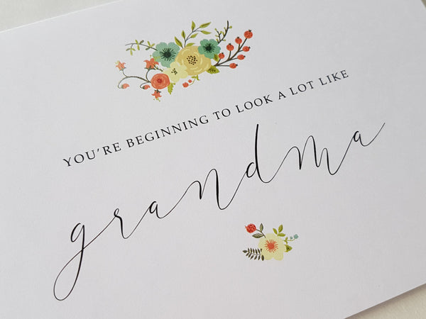 Card - You're Beginning to Look a Lot Like Grandma