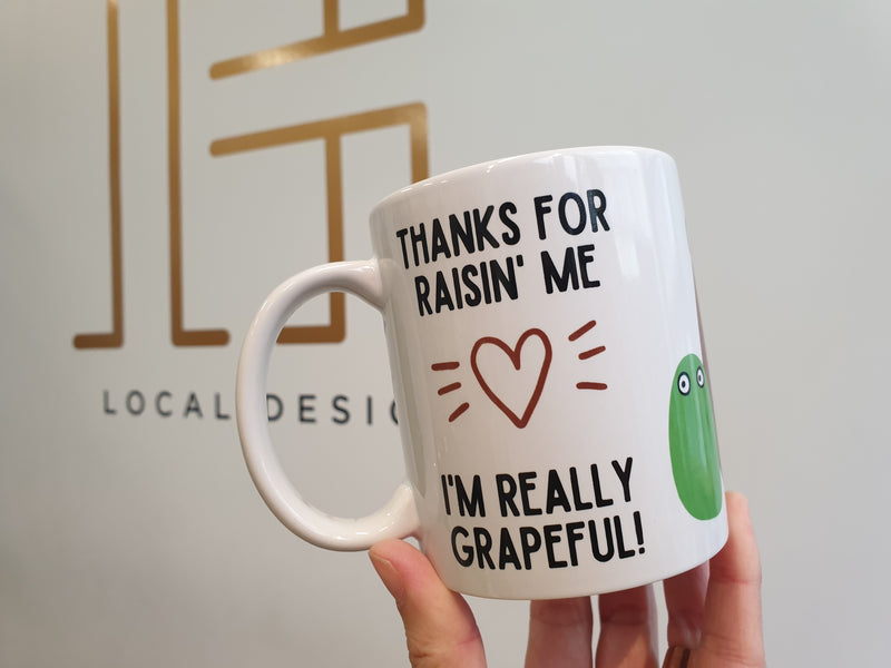 'THANKS FOR RAISIN ME' Mug