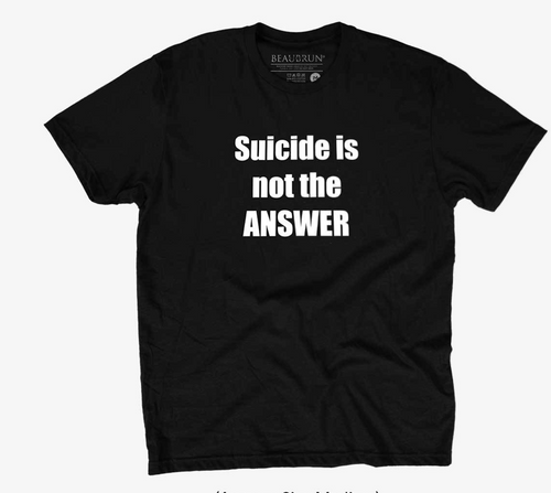 Suicide is Not the Answer T-shirt