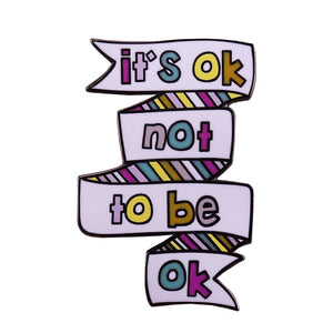 It's ok not to be ok lapel pin mental health awareness brooch positive feeling badge
