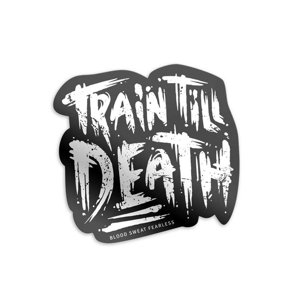 Train Till Death Sticker