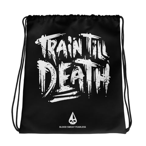 Train Till Death Drawstring Bag