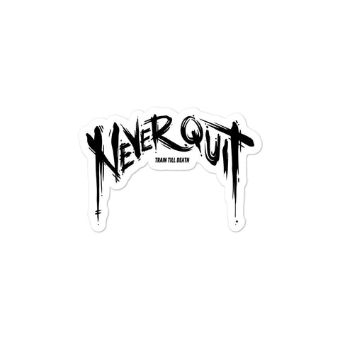 Never Quit Sticker