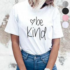 34486ea1e4b ... Casual Funny t shirt For Lady Top Tee Hipster Yong Wear Drop Ship  Tumblr Z-545. Be Kind T Shirt Women Summer Letter Print O-neck Short Sleeve  Cotton ...