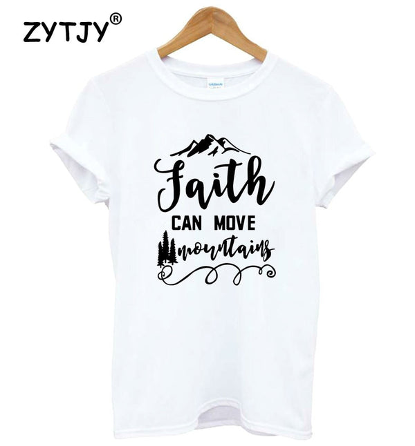 0c6775d510a FAITH CAN MOVE MOUNTAINS Letter Print Women tshirt Cotton Casual Funny -  amazang