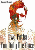 Book Review - Two Paths: You Only Die Once - Georgie Massiot