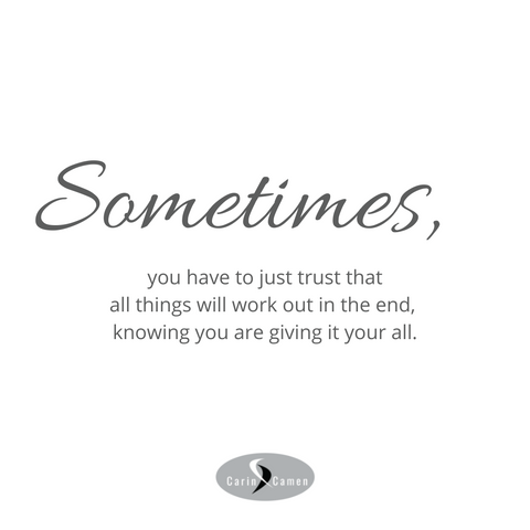 Sometimes quote by Carin Camen