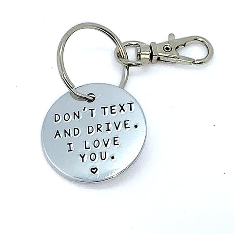 Key Chain - Simple Circle - Don't Text And Drive. I Love You.