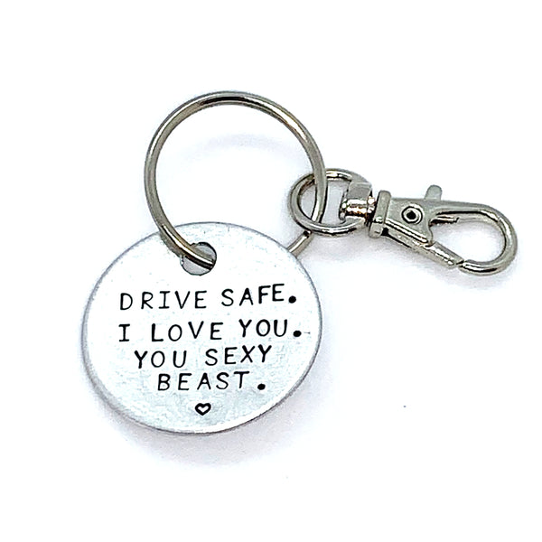 Key Chain - Simple Circle - Drive Safe. I Love You. You Sexy Beast.