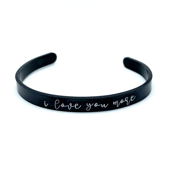 ¼ inch Stainless Steel Black Cuff - I Love You More