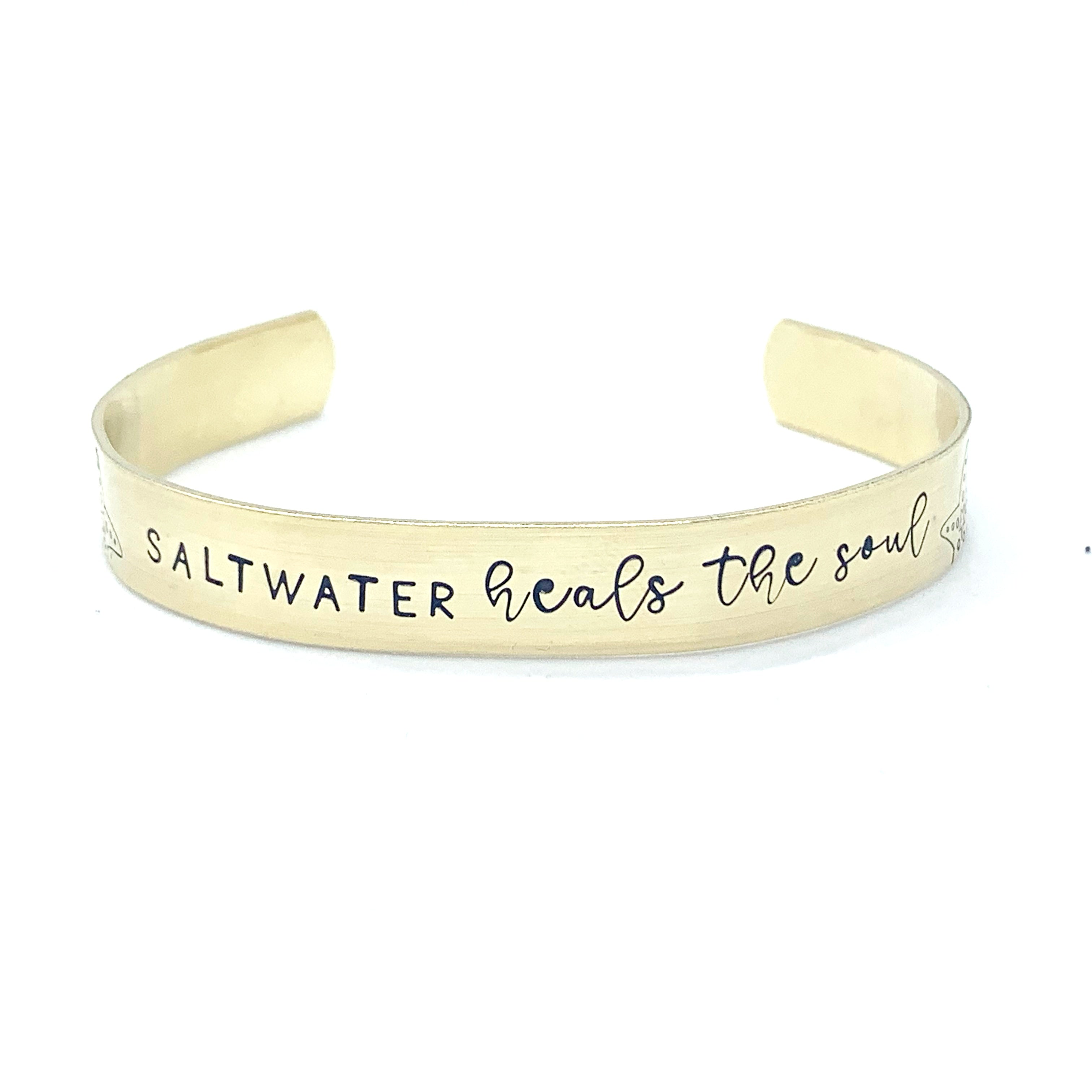 ⅜ inch Brass Cuff - Saltwater Heals The Soul