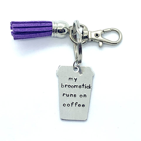 Key Chain - Small Coffee Cup - My Broomstick Runs On Coffee.