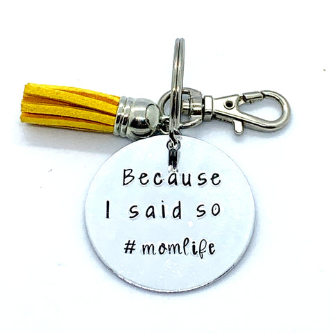 Key Chain - Circle Shape - Because I Said So #momlife