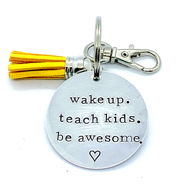 Key Chain - Circle Shape - Wake Up. Teach Kids. Be Awesome.