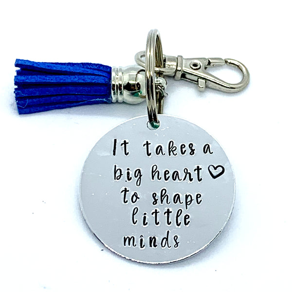 Key Chain - Circle Shape - It Takes A Big Heart To Shape Little Minds