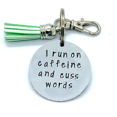 Key Chain - Circle Shape - I Run On Caffeine And Cuss Words