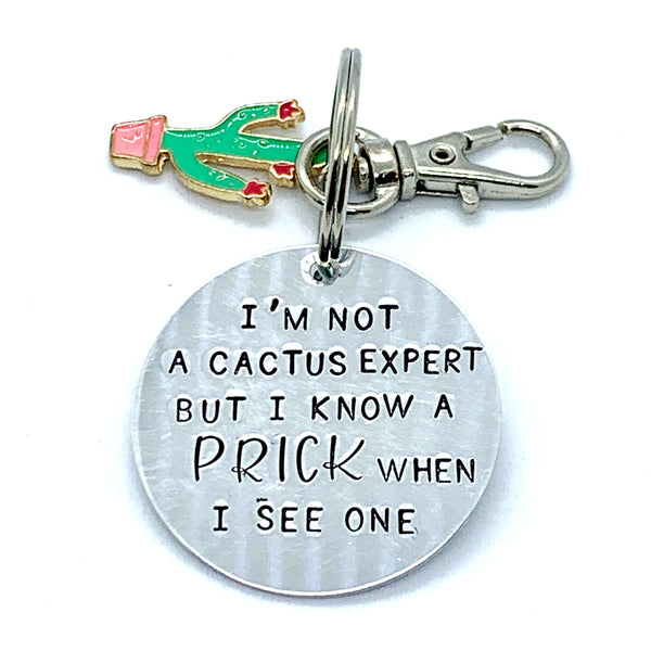 Key Chain - Circle Shape w/ Specialty Tassel - I'm Not A Cactus Expert But I Know A Prick When I See One