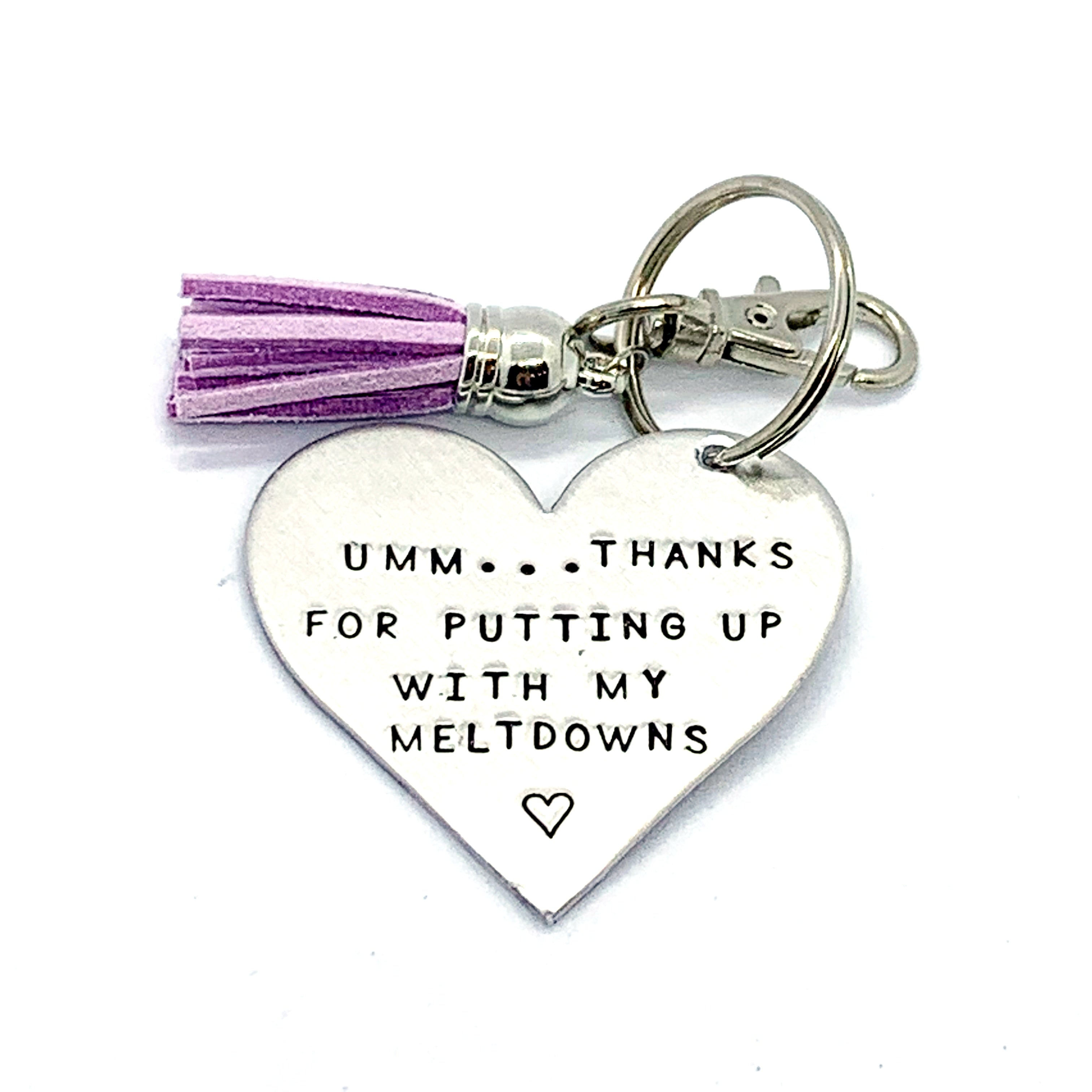 Key Chain - Heart Shape - Umm... Thanks For Putting Up With My Meltdowns