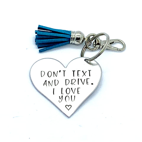 Key Chain - Heart Shape - Don't Text And Drive. I Love You