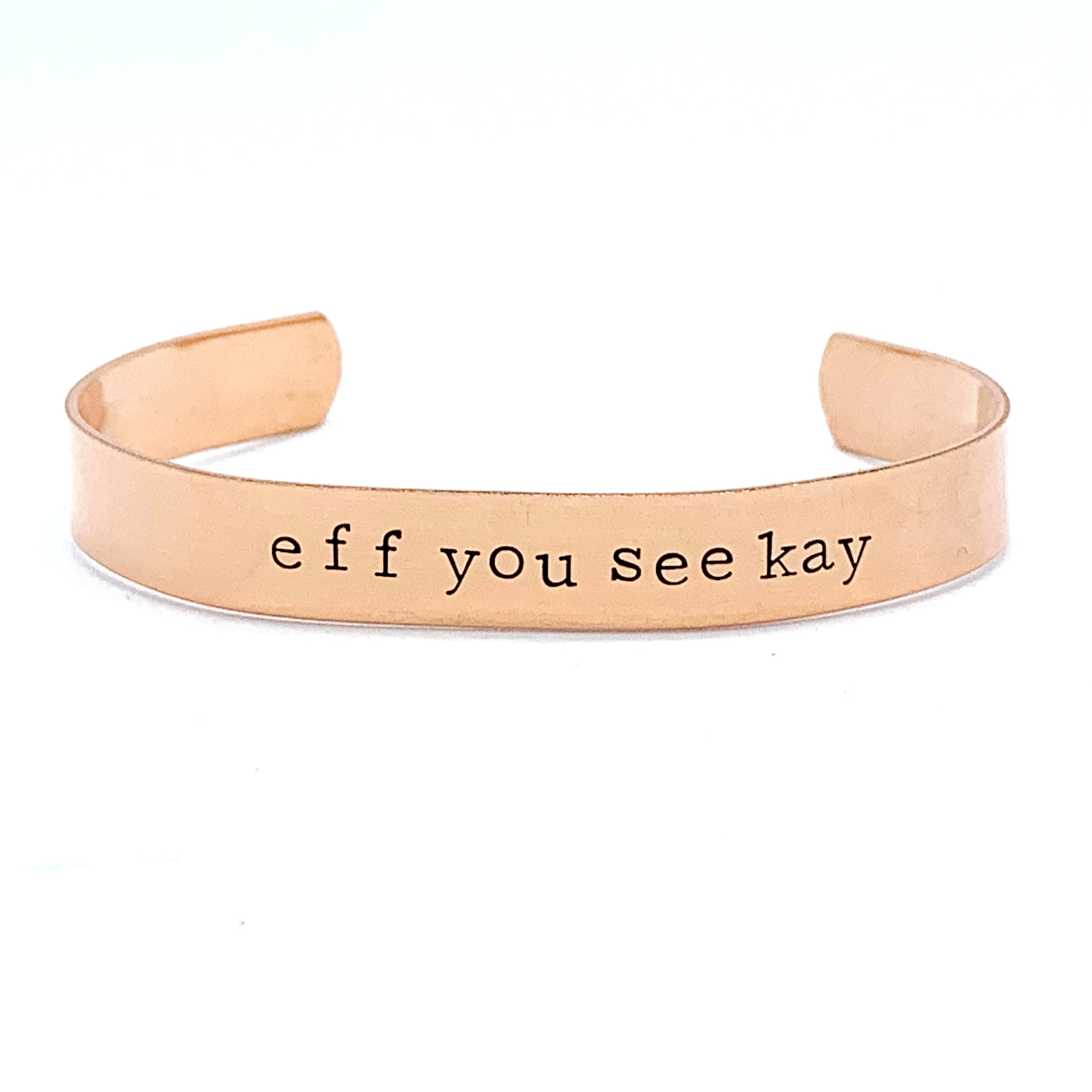 ⅜ inch Copper Cuff - eff you see kay