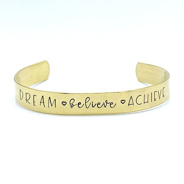 ⅜ inch Brass Cuff - Dream . Believe . Achieve