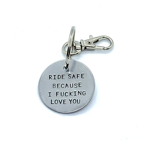 Key Chain - Simple Circle - Ride Safe. Because I Love You.