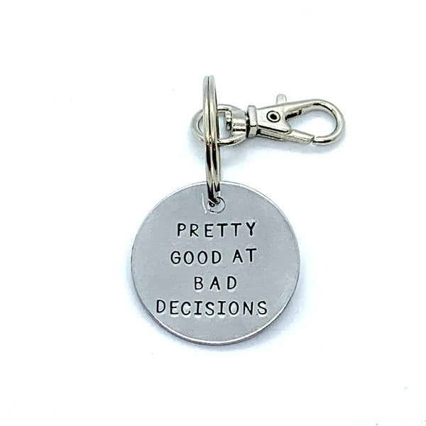 Key Chain - Simple Circle - Pretty Good At Bad Decisions