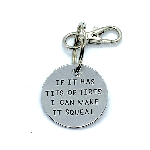 Key Chain - Simple Circle - If It Has Tits Or Tires, I Can Make It Squeal