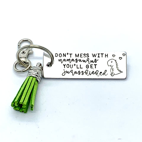 Key Chain - Large Rectangle - Don't Mess With Mamasaurus You'll Get Jurasskicked