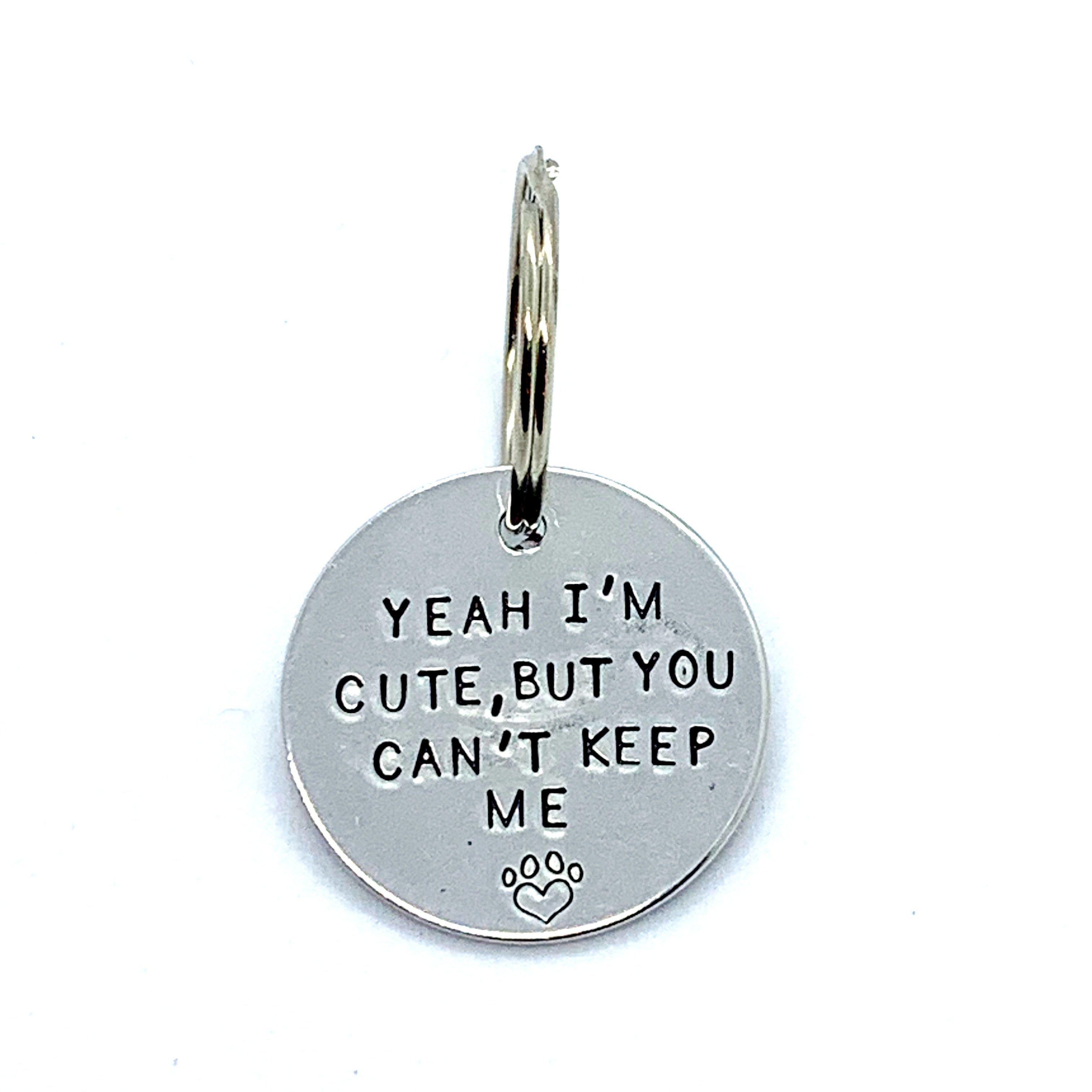 Dog Tag - Yeah I'm Cute, But Your Can't Keep Me