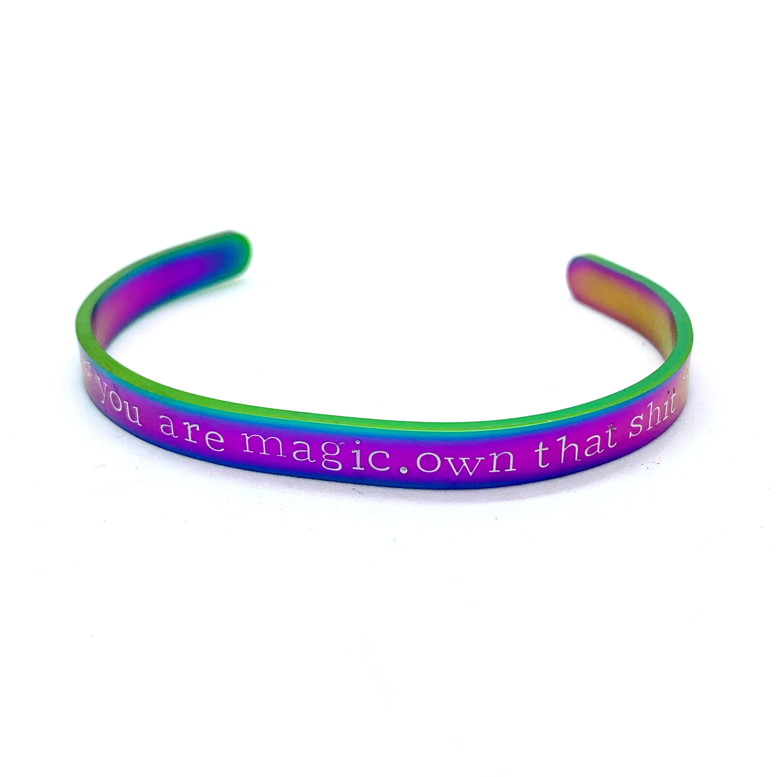 ¼ inch Stainless Steel Rainbow Cuff - You Are Magical Own That Shit