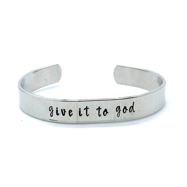 ⅜ inch Aluminum Cuff -Give It To God