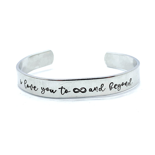 ⅜ inch Aluminum Cuff - I Love You To ♾ And Beyond