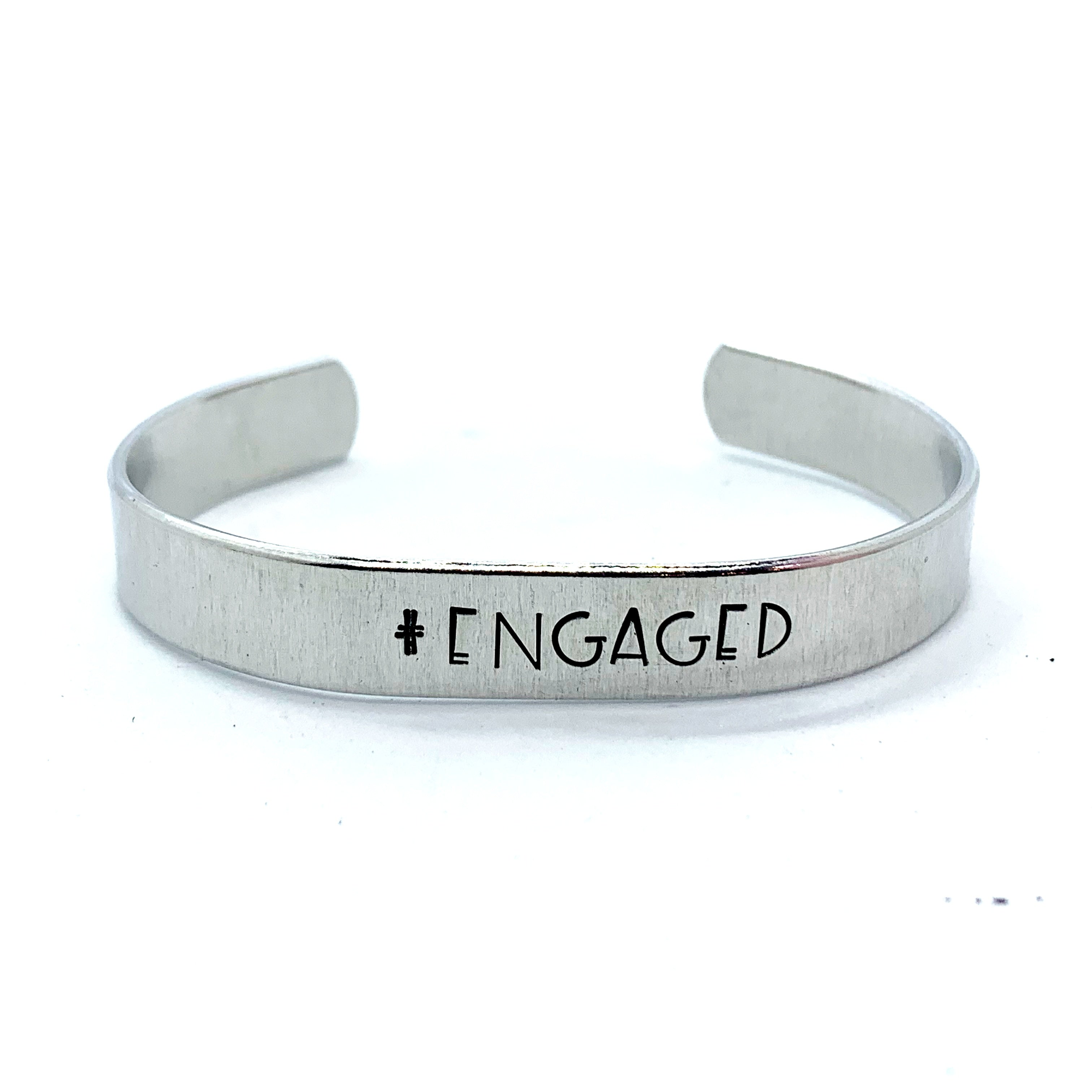 ⅜ inch Aluminum Cuff - #Engaged