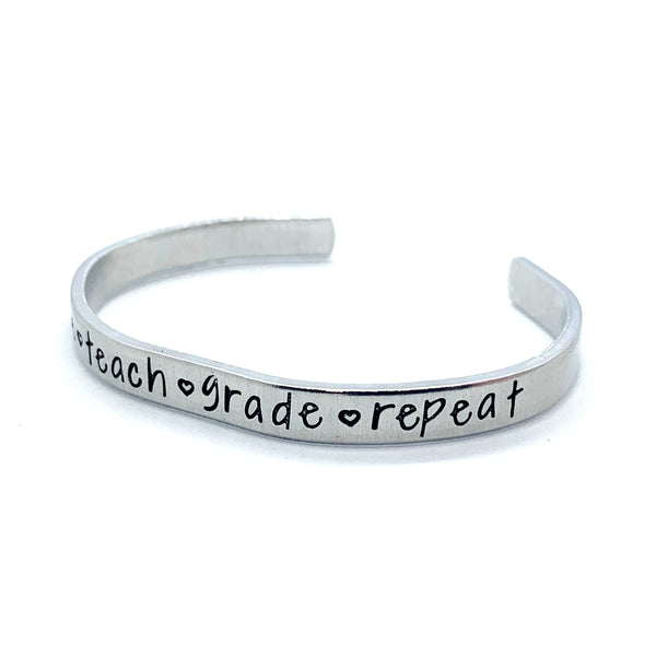 ¼ inch Aluminum Cuff - Coffee . Teach . Grade . Repeat