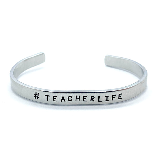 ¼ inch Aluminum Cuff - #Teacherlife