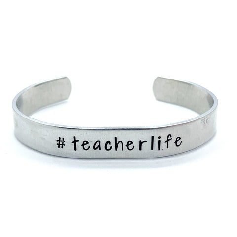 ⅜ inch Aluminum Cuff - #Teacherlife