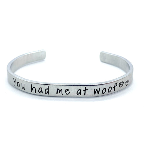 ¼ inch Aluminum Cuff - You Had Me At Woof