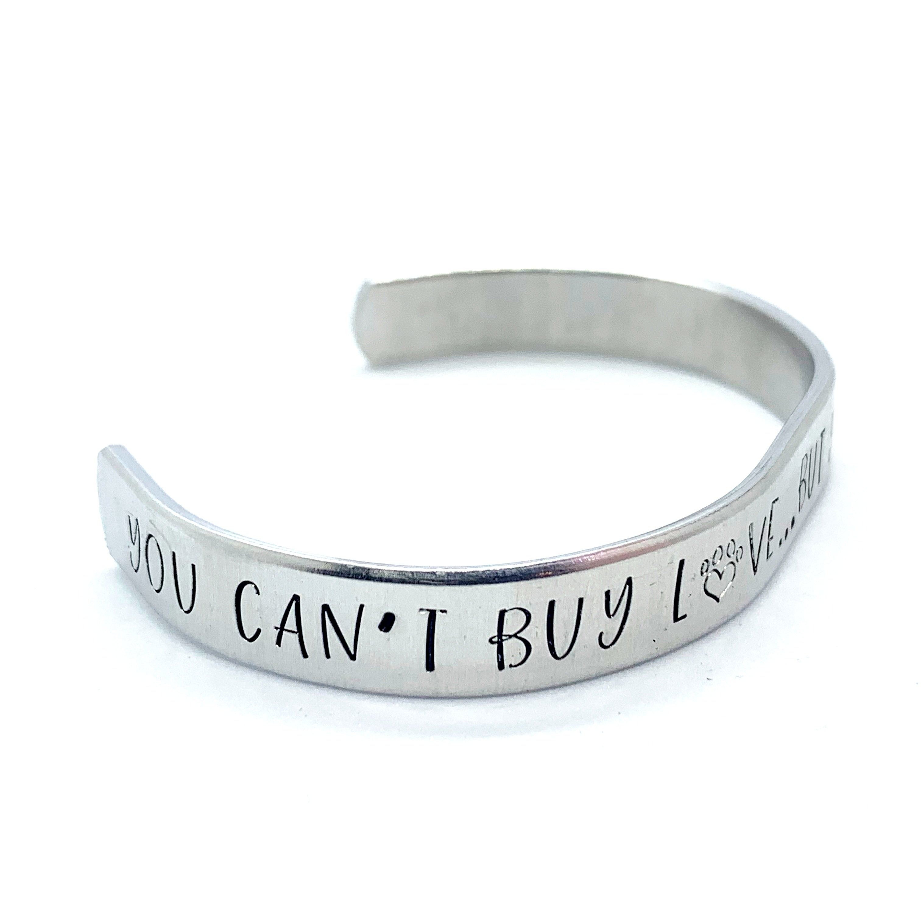 ⅜ inch Aluminum Cuff - You Can't Buy Love... But You Can Rescue It