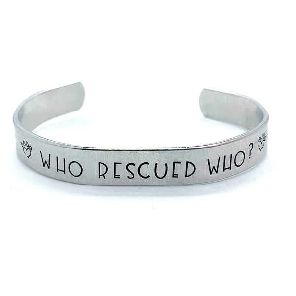 ⅜ inch Aluminum Cuff - Who Rescued Who?