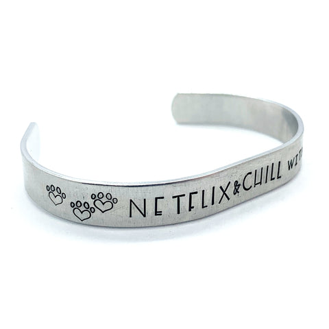 ⅜ inch Aluminum Cuff - Netflix & Chill with my dog
