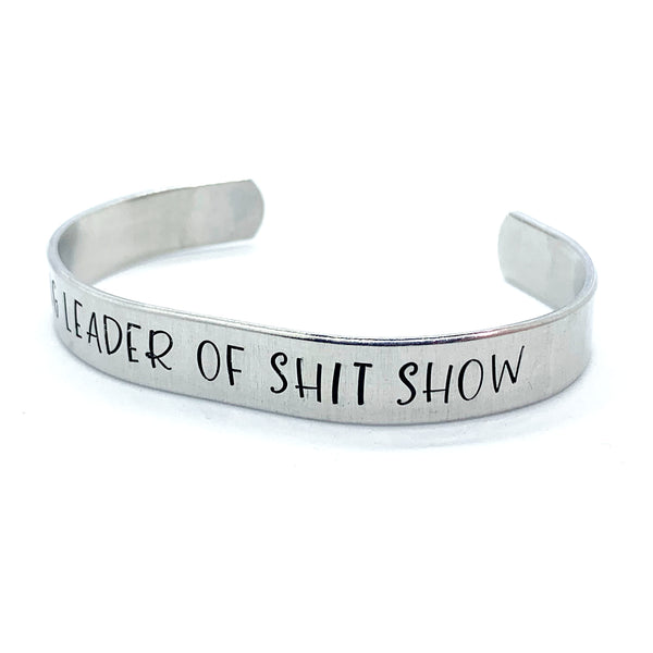 ⅜ inch Aluminum Cuff - Ring Leader Of The Shit Show