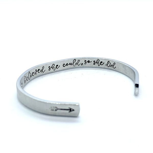 ¼ inch Aluminum Cuff -  (inside) She Believed She Could, So She Did