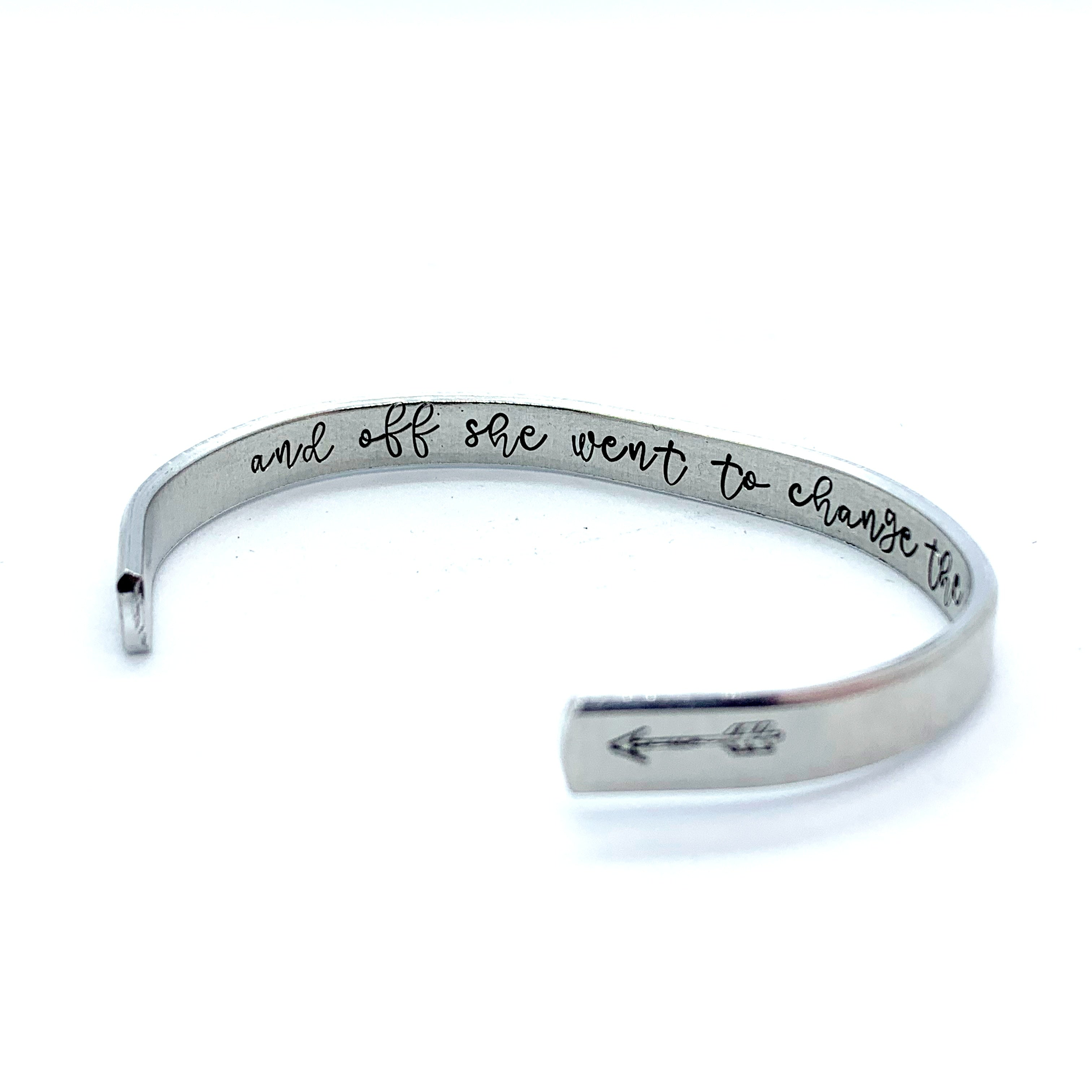 ¼ inch Aluminum Cuff -  (inside) And Off She Went To Change The World