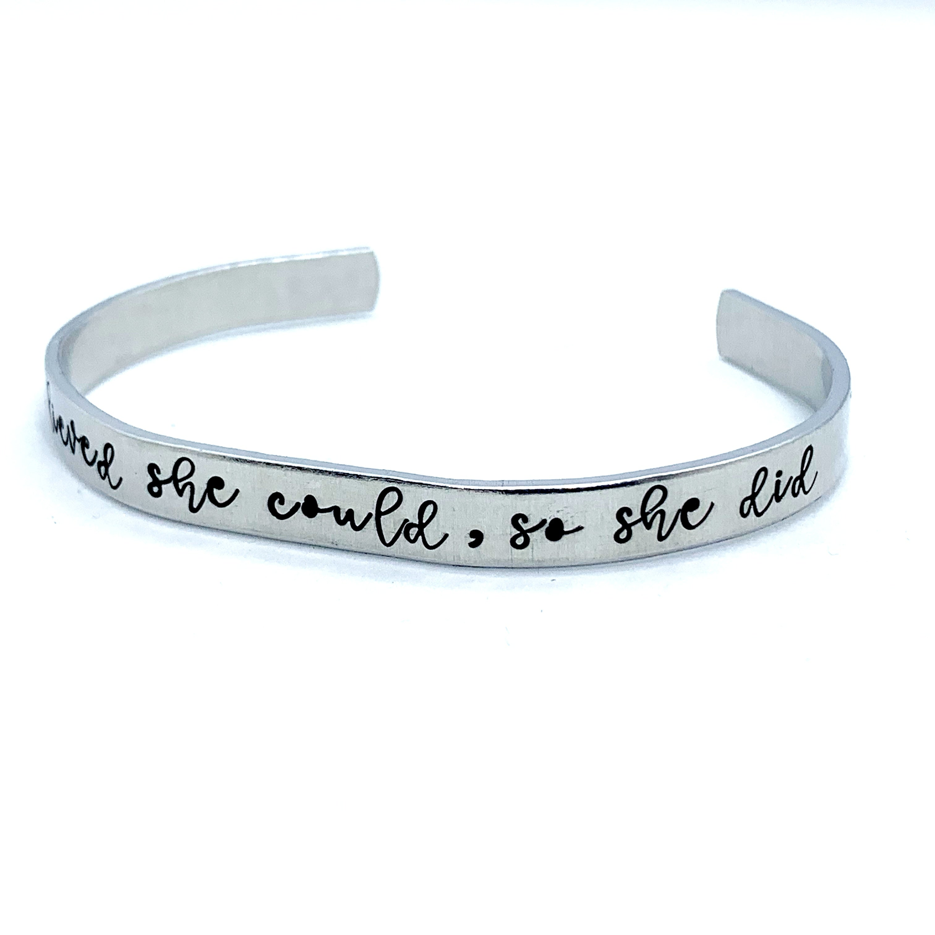 ¼ inch Aluminum Cuff - She Believed She Could, So She Did